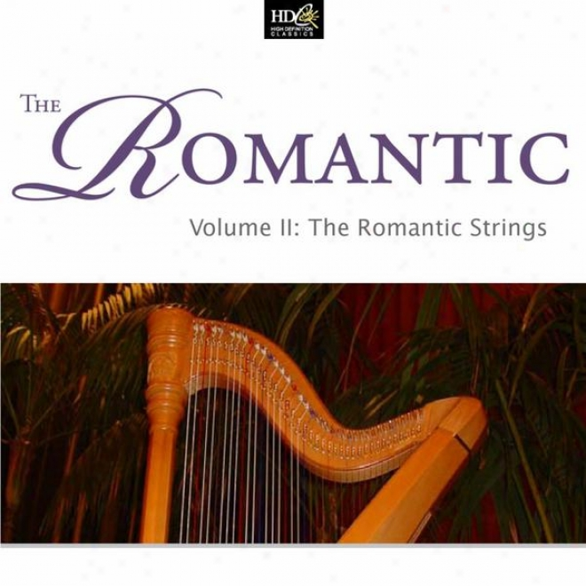 The Romantic ( Volumr Ii : The Romantic Strings : Great Sttring Quartet Of Russia)