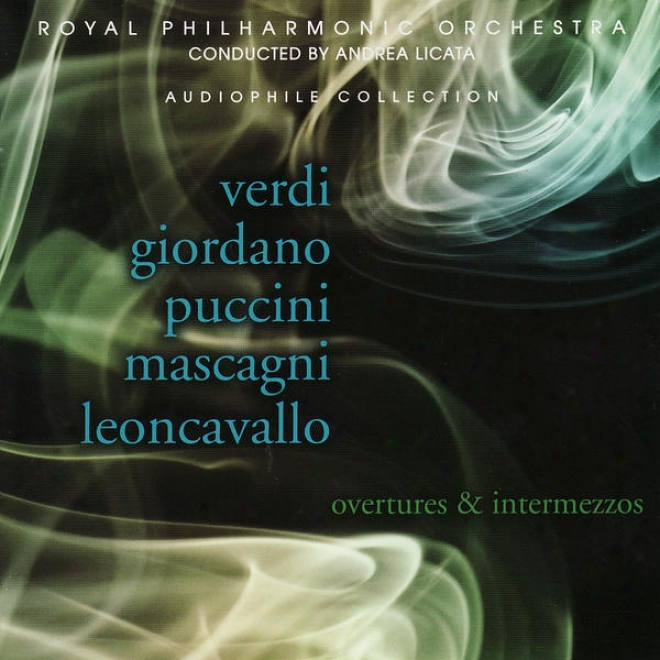 The Royal Philharmonic Orchestra Plwys Overtures & Intermezzos By Verdi, Giordano & Puccini