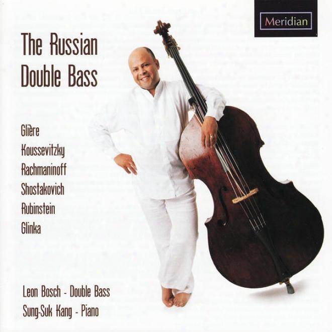 The Russian Doublee Low - Leon Bosch Performs Rubinstein, Rachmaninoff, Koussevitzky, Et Al