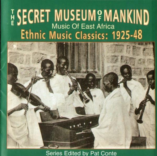 The Secret Music Of Mankind: Melody Of East Africa, Ethnic Music Classics 1925-1948