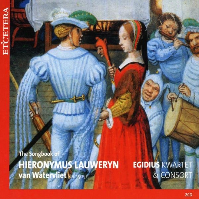 The Songbook Of Hieronymus Lauweryn Van Watervliet, 25 Dutch Songs , 25 Dutch Songs In A Brughes Chansonnier