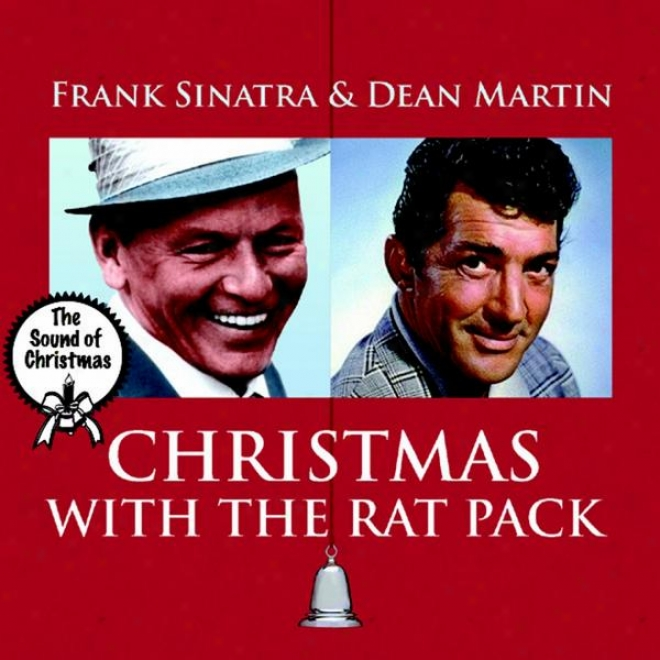 The Sound Of Christmas, Vol. 1 - Christmas With The Rat Pack - Open Sinatra & Dean Martin
