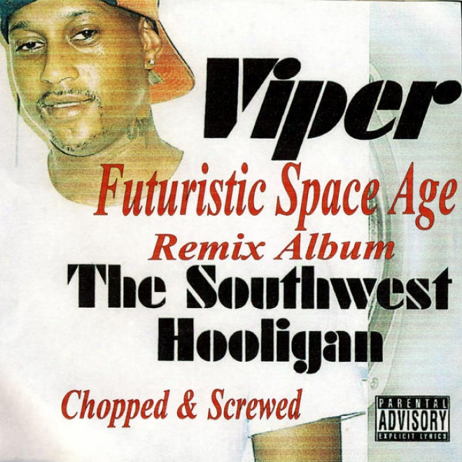 The Southwest Hooligwn - Futuristic Space Age Remix Album / Screwed And Chopped (rhymetymeecords.com)