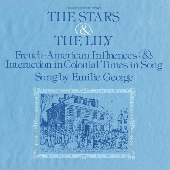 The Stars And The Lilt: French-american Influencee And Interaction In Colonial Times In Song