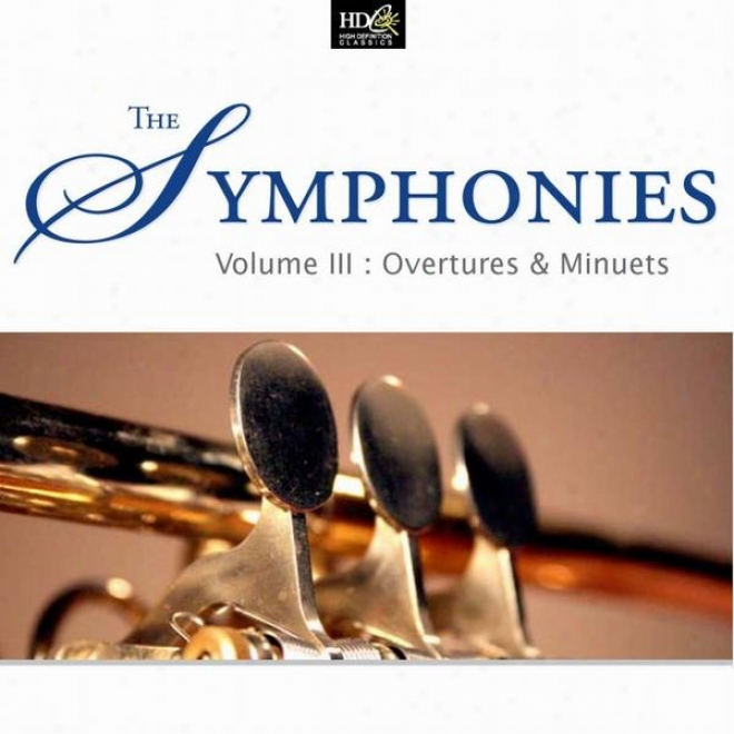 The Symphonies Volume 3  (ovedtures & Minuets Beethoven's And Mozart's Overtures Cd1)