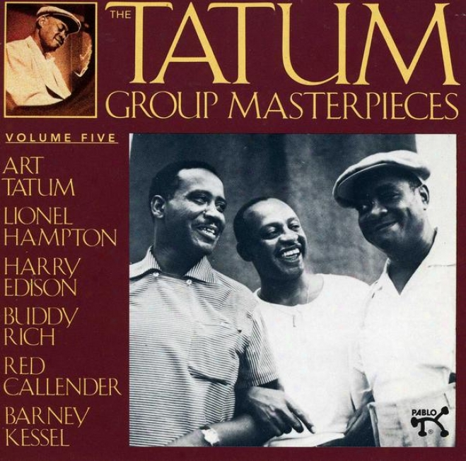 The Tatum Group Masterpieces Volume 5 With Hampton, Edison, Splendid, Callender, Kessel