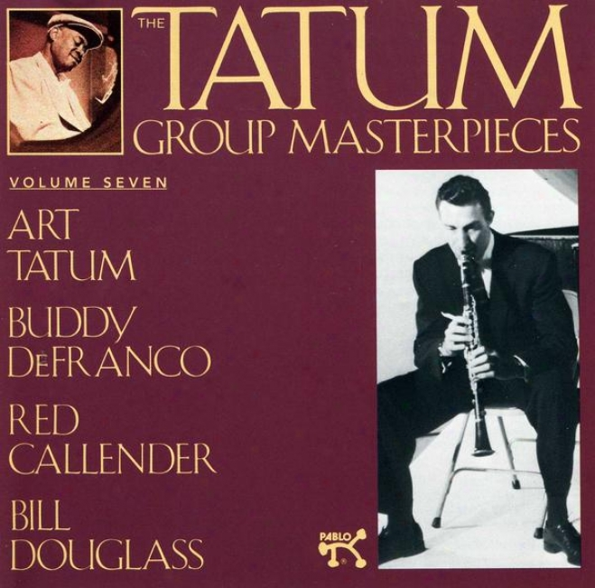 The Tatum Group Masterpieces Volume 7 With Buddy Defranco, Red Callender, And Bill Douglass