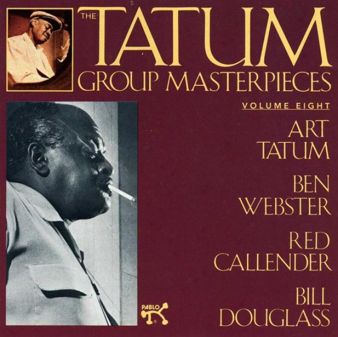 The Tatum Arrange Masterpieces Convolution 8 Wit Ben Webster, Red Callender And Bill Douglase