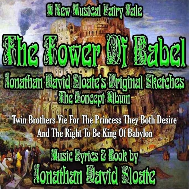 The Tower Of Babel - The Musical - Jonaathan David Sloate's Original Sketches (the Concept Album)