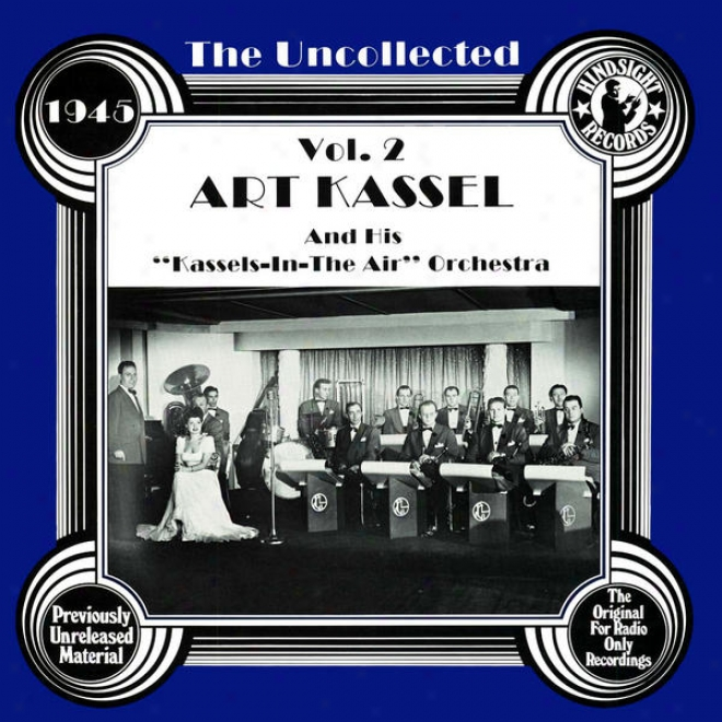 """the Uncollected: Aet Kassell And His """"kassels In The Air"""" Orchestra (vol 2)"""