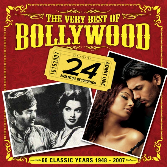 The Very Best Of Bollywood - 60 Classic Years 1948-2007: 24 Essential Recordings