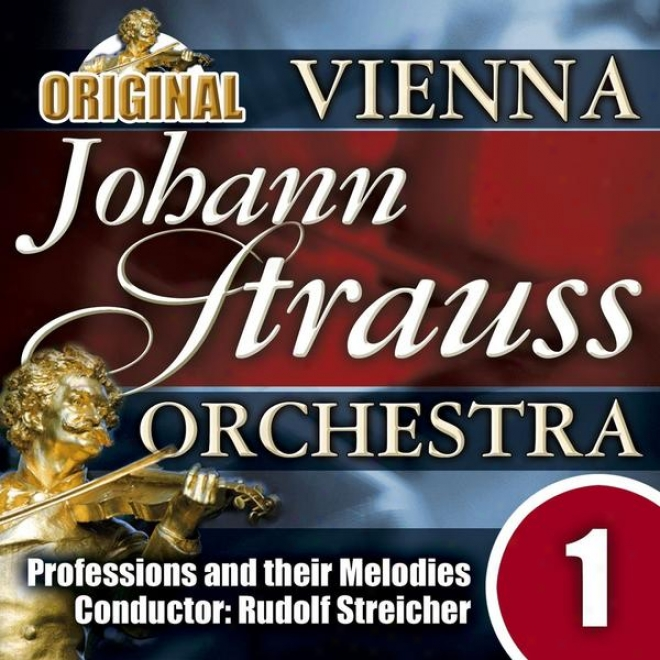 The Vienna Johann Strauss Orchestra: Edition 1,  Professions And Their Melodies - Conductor: Rudolf Streicher