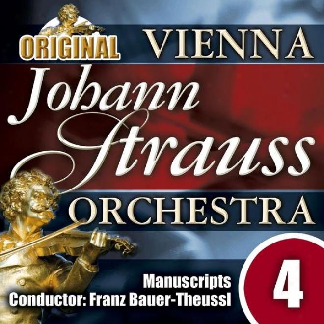 The Vienna Johann Strauss Orchestra: Edition 4, Manuscripts - Cojductor: Franz Bauer-theussl
