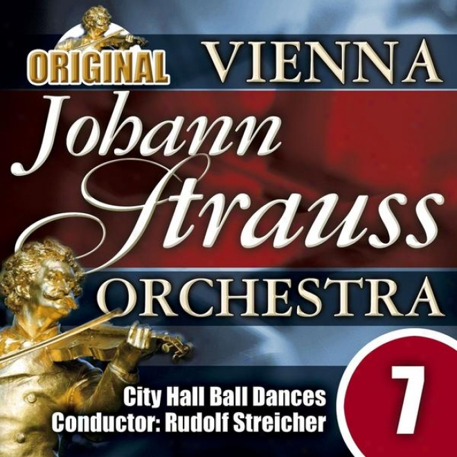 The Vienna Johann Strauss Orchestra: Edition 7, City Hal Globe Dances - Conductor: Rudolf Streicher