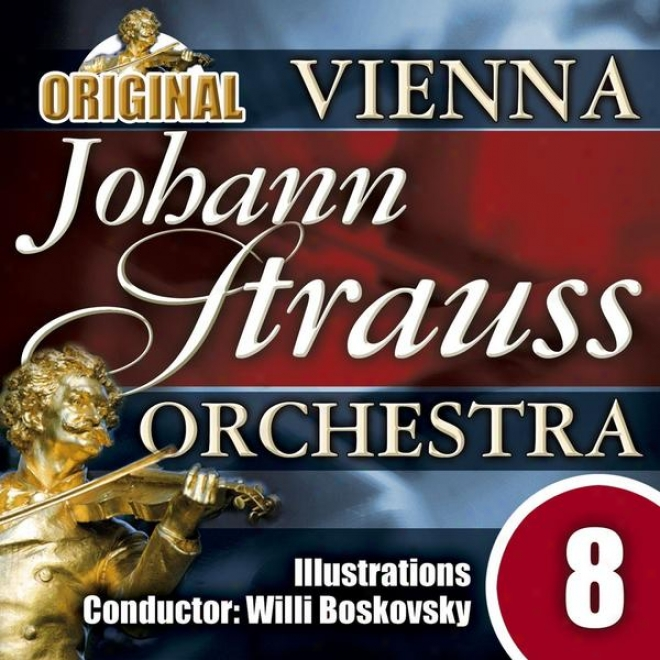 The Vienna Johann Strauss Orchestra: Edition 8, Illustrations - Conductor: Willi Boskovvsky