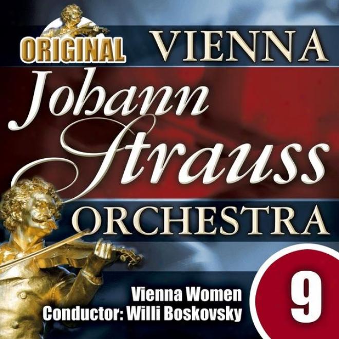 The Vienna Johann Strauss Orchestra: Edition 9, Vienna Women - Conductor: Willi Boskovsky