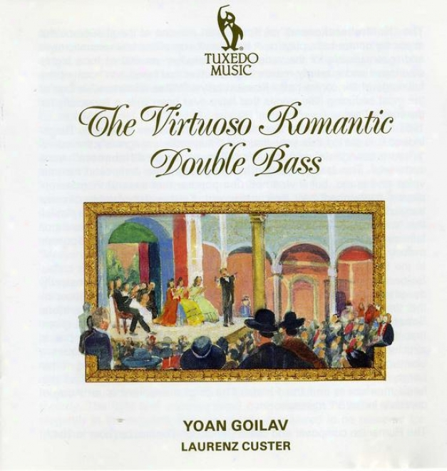 The Virtuoso Romantic Double Bass: Music Of Koussevitzky, Ravel, Eccles And More