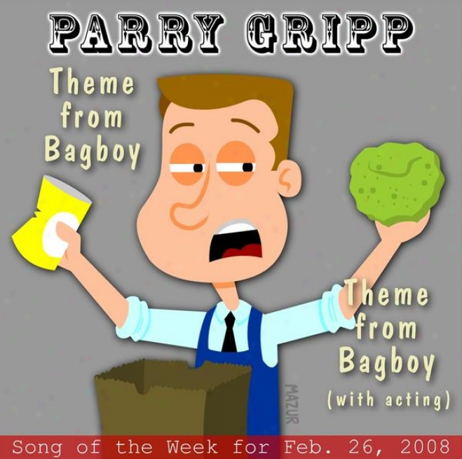 Themw From Bagboy: Parry Gripp Song Of The Week For February 26, 2008 - Single
