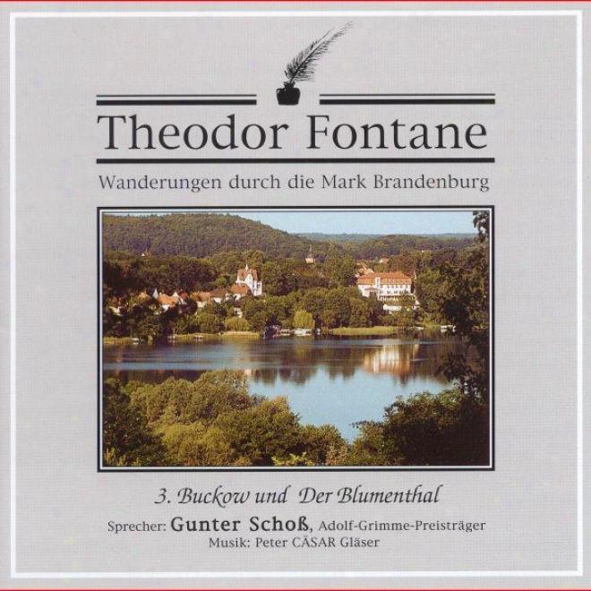 hTeidor Fontane: Wanderungen Durch Die Sign Brandenburg. 3. Buckow Und Der Blumenthal