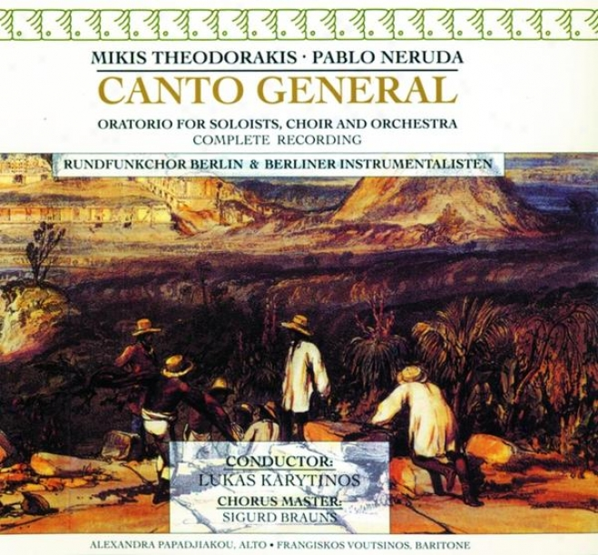 Theodorakis: Canto General (ortaorio For Soloists, Choir And Orchestra) - Complete Recording