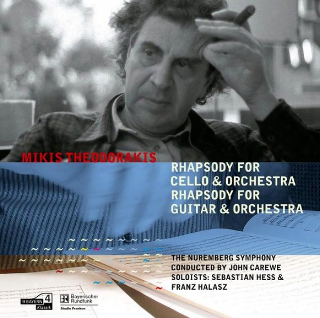 Theodorakis: Rhapsody For Cello And Orchestra - Rhapsody For Guitar And Orchestra