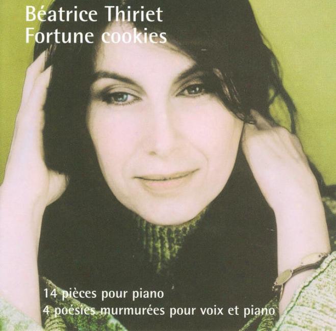 Thiriet: Fortune Cookies - 14 Piã¸ces Pour Piano & 4 Poã©sied Murmurã©es Pour Voix Et Piano