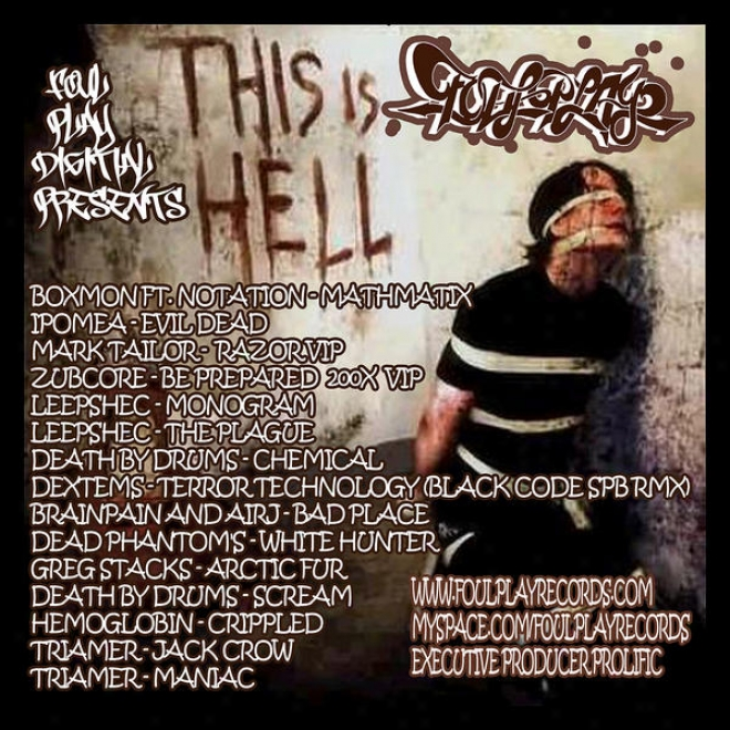 This Is Hell Ft. Boxmon, Ipomea, Mark Tailor, Zubcore, Leepwhec,  Blackcode, Dextems, Hemoglobin, Triamer, Death By Drums, Greg