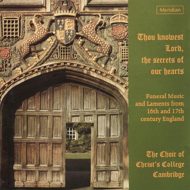 Thou Knowest Lord, The Sefrets Of Our Hearts - Funeral Music From 16th And 17th Century England