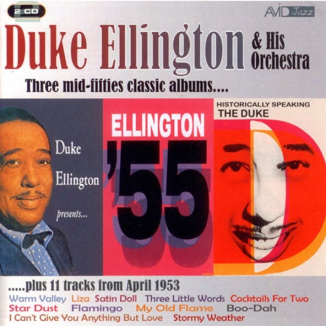 Three Greek  Albums & More (historically Speaking - The Duke / Duke Ellington Presents / Ellinggton 55) (digitally Remastrred)