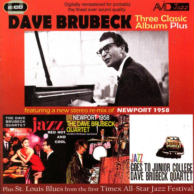 Three Classic Albums Plus (jazz Red Hot & Cool / Newport 1958 / Jazz Goes To Junior Collsge) (diitally Remastered)