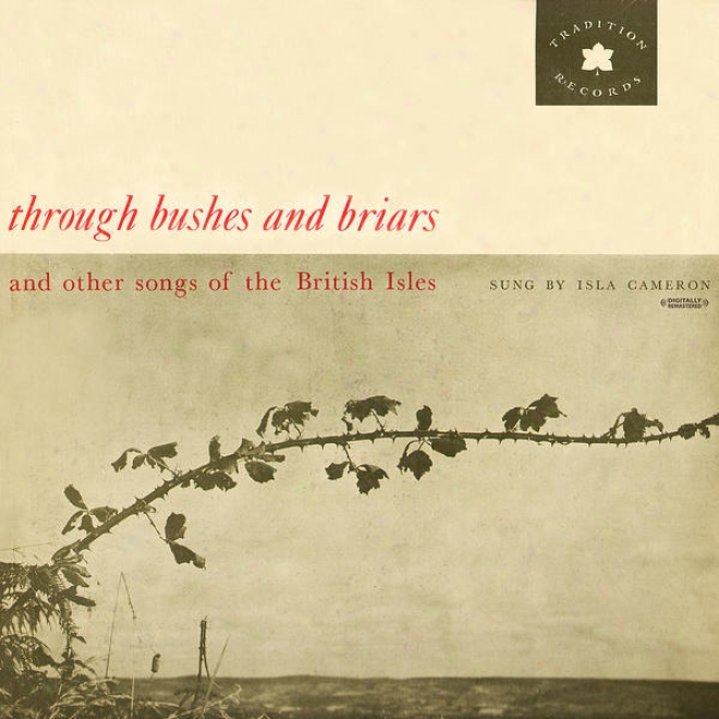 From beginning to end Bushes And Briars And Other Songs Of The British Isles (digitally Remastered)