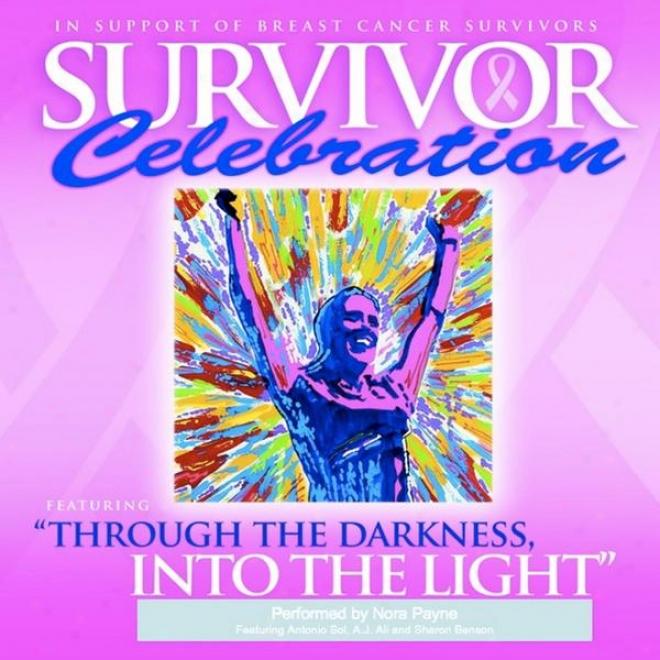 Through The Darkness, Into The Light (feat. Antonio Sol, A.j. Ali & Sharon Benson)