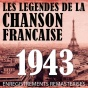 Annã©e 1943 - Les Lã©gendes De La Chanson Franã§aise (french Music Legends Of The 40's)
