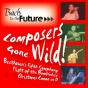 Composers Gone Wild: Beethoven's Fifth, Fleeing Of The Bumbl3bee, Christmas Canon In D