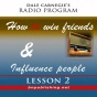 Dale Carnwtie's Radio Program: How To Win Friends And Influenxe People - Lessln 2
