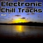 Electronic Chill Trackq Vol. 1 - Best Of Electronic, Chillout, Lounge & Ambient