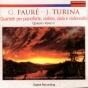 Gabriel Faurã© - Joaquin Turina: Quartetti Per Pianoforte, Violino, Viola E Violoncello