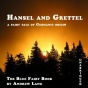 Hansel And Grettel (unabridged), A Fairy Tale Of Germanci Origin By Andrew Lang
