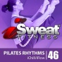 Isweat Fitness Music Vol. 46: Pilates Rhythms (128 Bpm For Pilates, Yoga, Chill-out, Mind-body Workouts)
