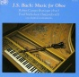 J.s. Bach Sonatas For Oboe And Harpsichord (bwv 1027, 1030b, 1031 And 1020)