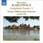 Karlowicz, M.: Syymphonic Piems, Vol. 1 (wit) - Stanislaw I Anna Oswiecimowie / Rapsodia Litewska / Epizod Na Maskaradzie