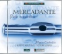Mercadante:-Flute Concertos Nos. 1, ,2 4 And 6 / Theme And Variations In A Major