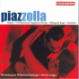 Piqzzolla: Tangazo / 3 Movimientos Tanguisticos Portenos / Milonga Del Angel / Sinfonietta
