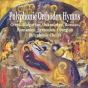Polyphonic Sound Hymns / Greek, Bulgarian, Ukrainian, Russian, Romainan, Armenian, Georgian Polyphonic Choirs