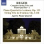 Reger, M: String Trios And Piano Quartets (complete), Vol. 2 (aperto Piano Quartet) - Piano Quartet, Op. 133 / String Trio, Op. 14