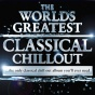 The Worlds Greatest Classical Chillout - The Only Classical Chillout Album You'll Ever Need (digital Chilled Version)