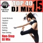 Top 40 Dj Mix Vol 15 (non-stkp Mix Fot Walking, Jogging, Elliptical, Staue Climber, Treadmill, Biking, Exercise)