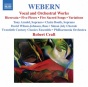 Webern, A.: Vocal And Orchestral Works - 5 Pieces / 5 Sacres Songs / Variations / Bach-mysical Offering: Ricercar (craft) (webern,