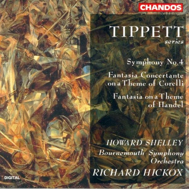 Tippett: Symphony No. 4 / Fantasia Concertante Forward A Theme Of Corelli / Fantasia On A Theme Of Handel