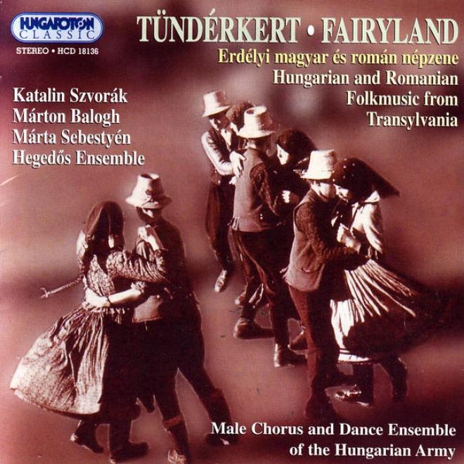 Tã¼ndã©rkert / Fairyland - Hungarian And Romanian Folkmusic From Transylvania (collected By Zoltã¢n Kallã³s, Edited By Ferenc Novã¢k)